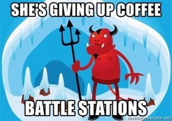 shes-giving-up-coffee-battle-stations