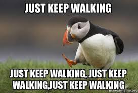 walking just keep