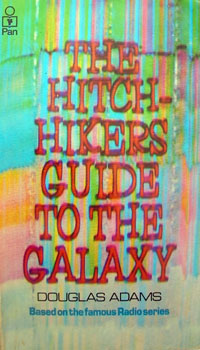 "Douglas Adams, ""Hitchhikers' Guide to the Galaxy,"" 1978"