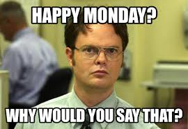 happy monday dwight