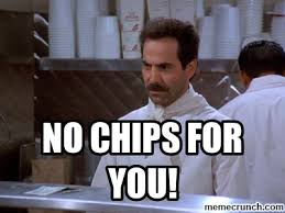 no chips for you.jpg