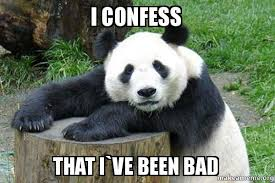 i confess bad