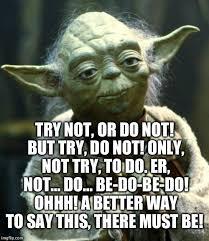 try not yoda