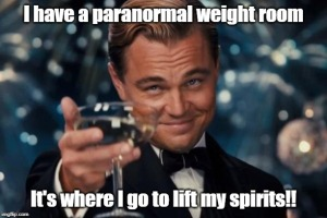 paranormal weight room
